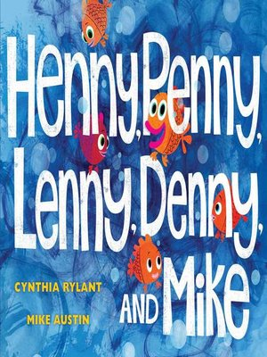 cover image of Henny, Penny, Lenny, Denny, and Mike